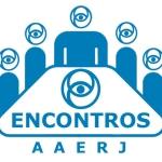 """Convite para 1ª edição do """"Encontros AAERJ"""""""