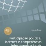 Participação política, internet e competências infocomunicacionais: novo livro em nossa Loja Virtual